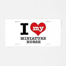 I love my Miniature Horse Aluminum License Plate