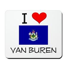 I Love Van Buren Maine Mousepad