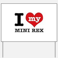 I love my Mini Rex Yard Sign