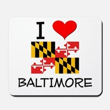 I Love Baltimore Maryland Mousepad