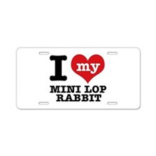 I love my Mini Lop Rabbit Aluminum License Plate
