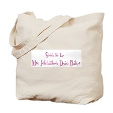 Soon to be    Mrs Johnathon D Tote Bag