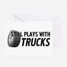 Still Plays With Trucks Greeting Card