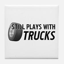 Still Plays With Trucks Tile Coaster