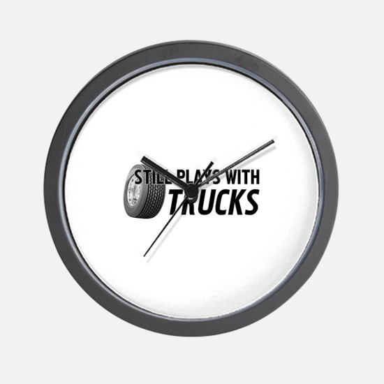 Still Plays With Trucks Wall Clock