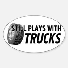 Still Plays With Trucks Decal