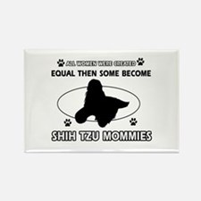 Become Shih Tzu mommy designs Rectangle Magnet