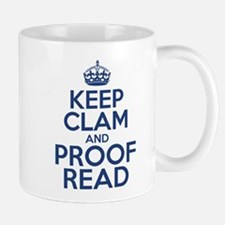 Keep Clam and Proof Read Mugs