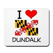 I Love Dundalk Maryland Mousepad