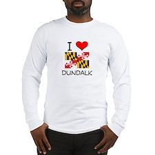 I Love Dundalk Maryland Long Sleeve T-Shirt
