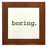 boring. Framed Tile