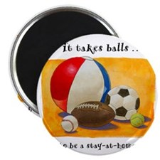 Stay-at-home dad: balls Magnet