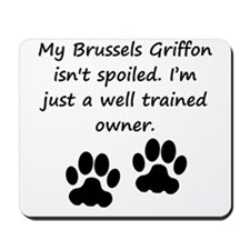 Well Trained Brussels Griffon Owner Mousepad