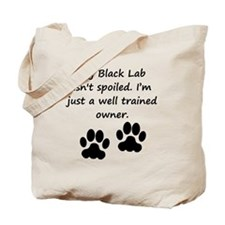 Well Trained Black Lab Owner Tote Bag
