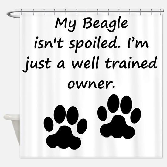 Well Trained Beagle Owner Shower Curtain