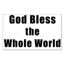 God Bless the Whole World Sticker (plain)