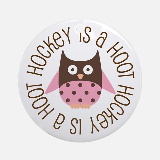 Hockey Is A Hoot Ornament (Round)