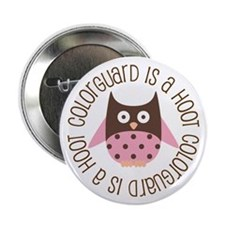 """Colorguard Is A Hoot 2.25"""" Button"""