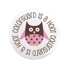 "Colorguard Is A Hoot 3.5"" Button"