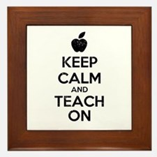 Keep Calm Teach On Framed Tile