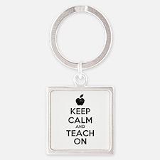 Keep Calm Teach On Square Keychain