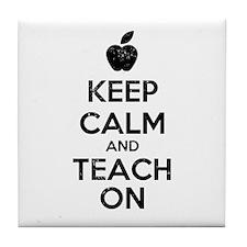 Keep Calm Teach On Tile Coaster