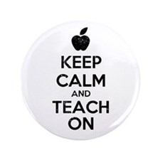 "Keep Calm Teach On 3.5"" Button"