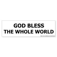 God Bless the Whole World Bumpersticker (plain)