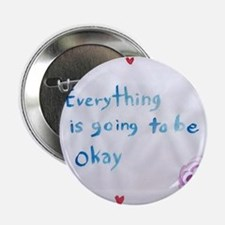 """Everything is Going to Be Alright 2.25"""" Button"""