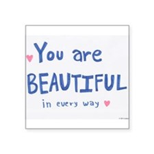 You are Beautiful in Every Way Sticker