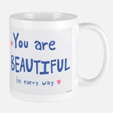 You are Beautiful in Every Way Mugs