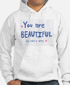 You are Beautiful in Every Way Hoodie