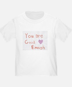 You are Good Enough T-Shirt