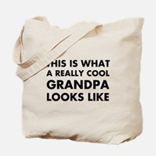 THIS IS WHAT  A REALLY COOL GRANDPA LOOKS Tote Bag
