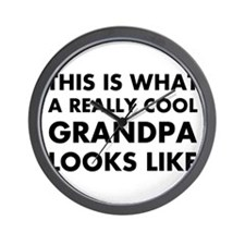 THIS IS WHAT  A REALLY COOL GRANDPA LOO Wall Clock