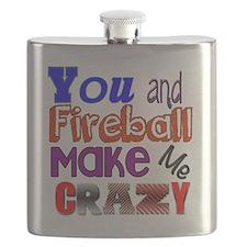 You And Fireball Make Me Crazy Flask