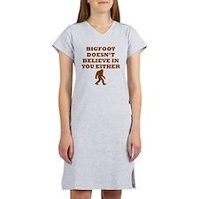 Bigfoot Doesnt Believe In You Women's Nightshirt