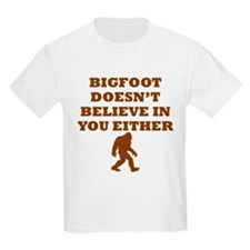 Bigfoot Doesnt Believe In You T-Shirt