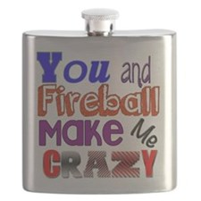 You And Fireball Make Me Crazy Flask