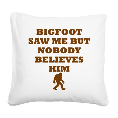 Bigfoot Saw Me Square Canvas Pillow