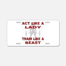 Train Like A Beast Aluminum License Plate