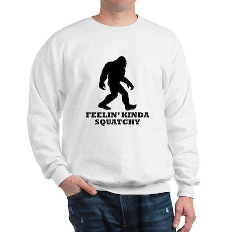 Feelin Kinda Squatchy Sweatshirt