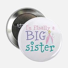 "I'm finally a big Sister 2.25"" Button"