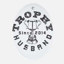 Trophy Husband Since 2014 Ornament (Oval)
