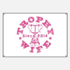 Trophy Wife Since 2014 pink Banner