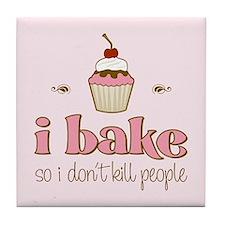 I Bake So I Don't Kill People Tile Coaster