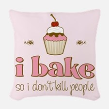 I Bake So I Don't Kill People Woven Throw Pillow