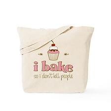 I Bake So I Don't Kill People Tote Bag