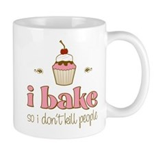 I Bake So I Don't Kill People Small Mug