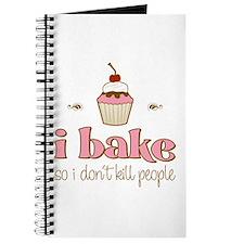 I Bake So I Don't Kill People Journal